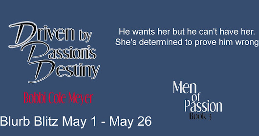 Blurb Blitz & Giveaway - Driven by Passion's Destiny (Men of Passion Book 3) by Bobbi Cole Meyer
