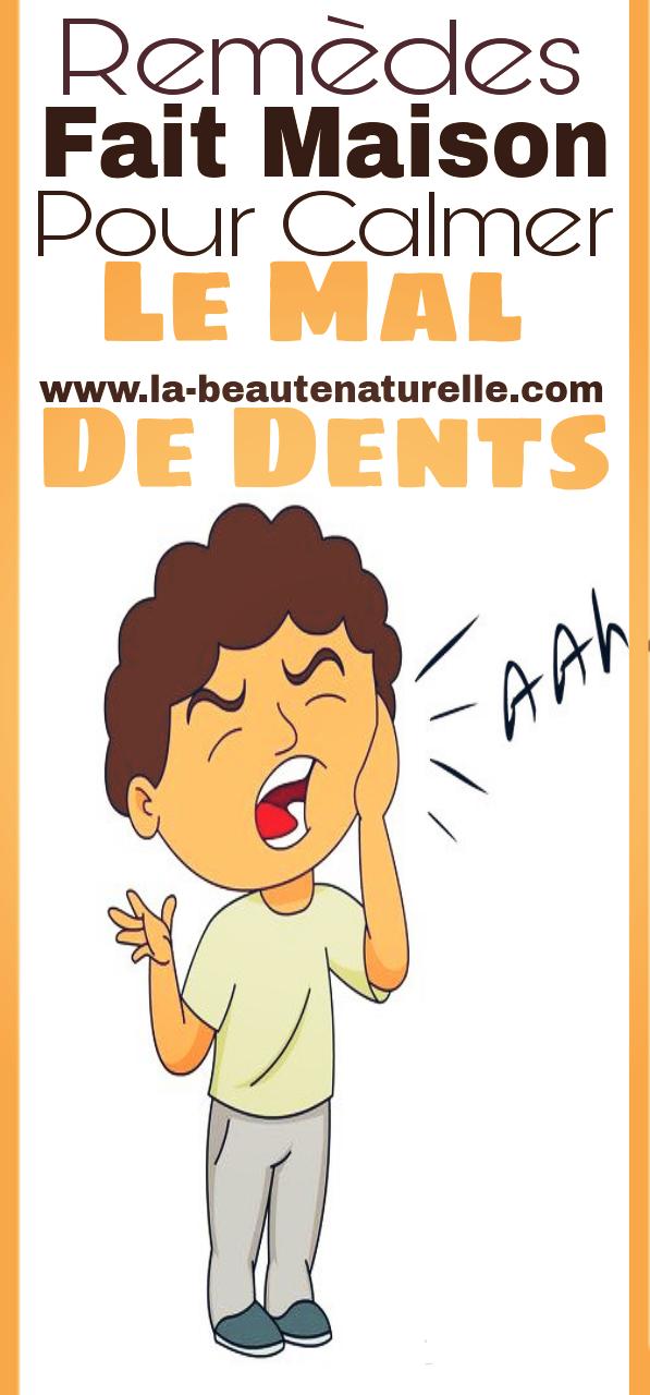 Remèdes fait maison pour calmer le mal de dents