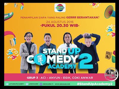 Stand Up Comedy Academy ( SUCA ) 2, 16 Besar, Grup 3 : Aci, Coki A, Anyun, Egik