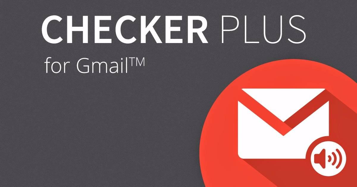 لمستخدمين البريد بأستمرار تعرف علي إضافة Checker Plus for Gmail التي ستعجبك بالتأكيد