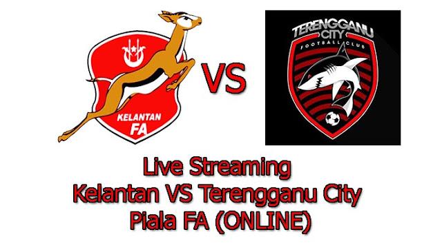 Live Streaming Kelantan VS Terengganu City Piala FA (ONLINE)