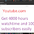 HOW TO GET 4000 HOURS WATCH TIME AND 1000 SUBSCRIBERS QUICKLY ON YOUTUBE CHANNEL