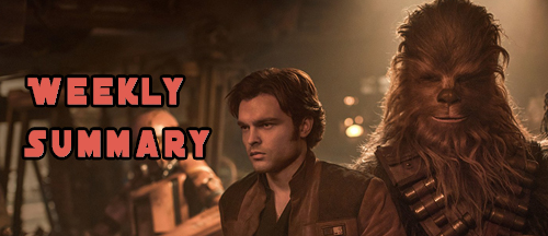weekly-summary-solo-a-star-wars-story