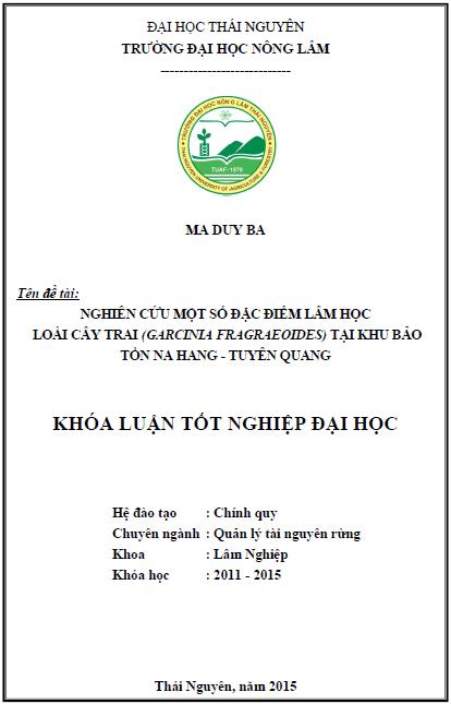 Nghiên cứu một số đặc điểm lâm học loài cây trai (Garcinia fragraeoides) tại khu bảo tồn Na Hang Tuyên Quang