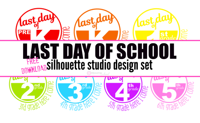 last day of school designs end of summer silhouette studio free deesigns