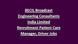 BECIL Broadcast Engineering Consultants India Limited Recruitment Patient Care Manager, Driver 2018 105 Govt Jobs
