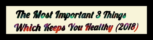 The Top 3 Lists Of The Most Important Things Which Keeps You Healthy