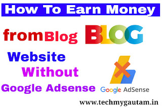 How To Earn Money From Blog Website Without Google Adsense Account