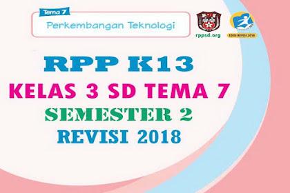 Download RPP K13 Kelas 3 SD Tema 7 Semester 2 Revisi 2018