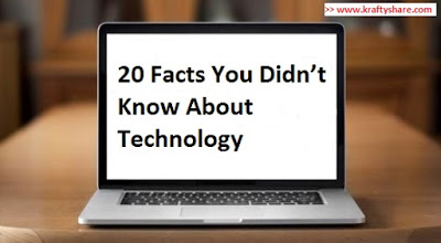 20 Facts You Didn't Know About Technology