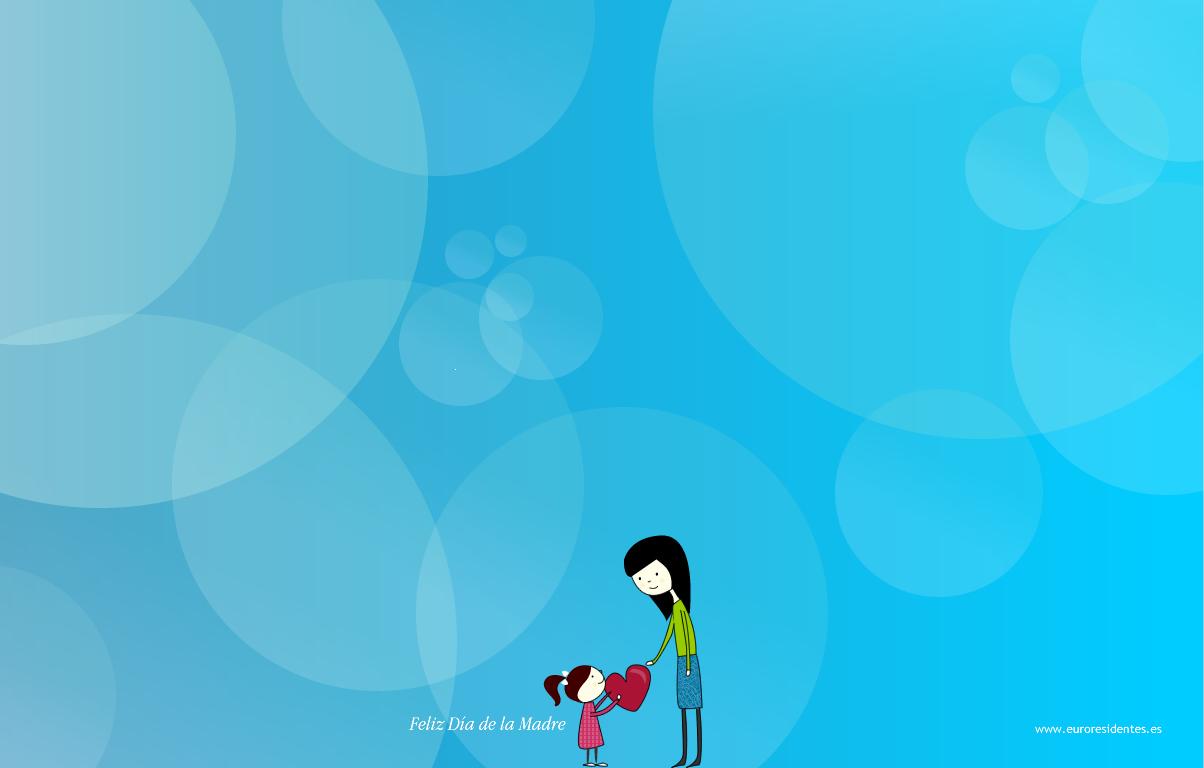 Fondos Para El Dia De La Madre: LOS AFANES DE CADA DIA (HABLANDO DE COSAS...): El Día De