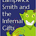 Lampwick Smith and the Infernal Gifts David Havener