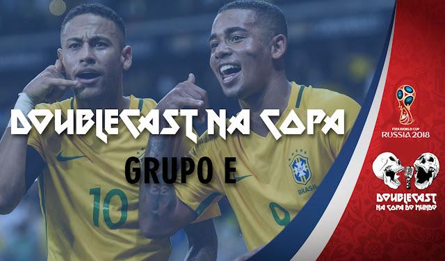 Doublecast Copa do Mundo - Grupo E