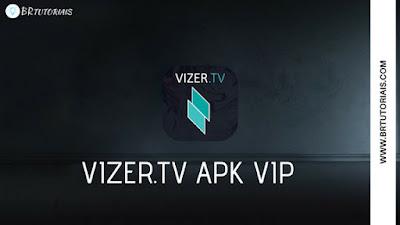 Vizer TV APK 2018 - ATUALIZADO (VIP NO ADS) - BR TUTORIAIS