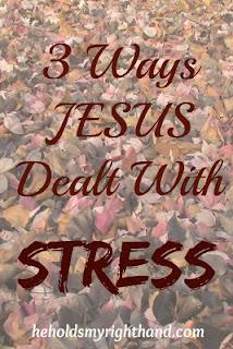 http://www.heholdsmyrighthand.com/2016/09/3-ways-jesus-dealt-with-stress.html