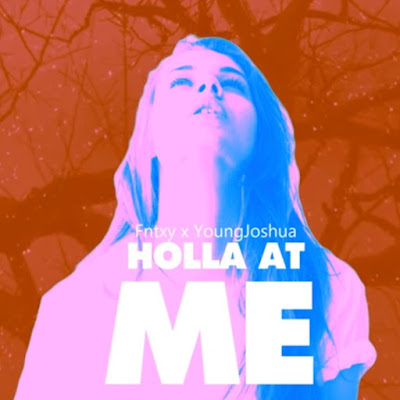 Fntxy feat. Young Joshua - Holla At Me (Single) [2016]
