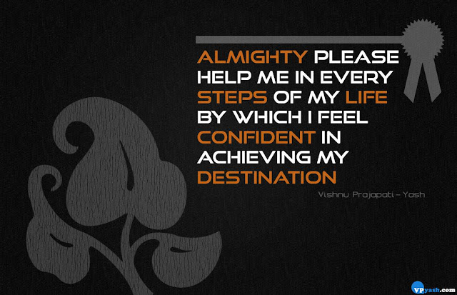 Almighty please help me in every steps of my life quote
