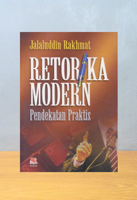 RETORIKA MODERN: PENDEKATAN PRAKTIS, Jalaluddin Rakhmat