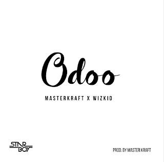 Music : Masterkraft x Wizkid - Odoo.mp3