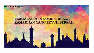 5 Tips Menyambut Persiapan Datangnya Bulan Suci Ramadhan