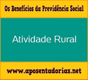 Como Averbar Tempo Rural na Previdência Social