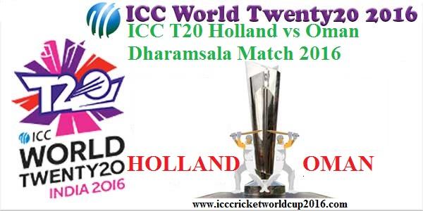 ICC T20 Holland vs Oman Dharamsala Match 2016 Result