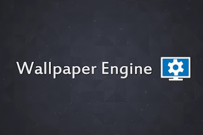 Download Aplikasi Wallpaper Engine Free Download Crack Build v1.0.1133