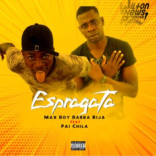 Max Boy Barba Rija Feat Pai Grande Chila - Espragata