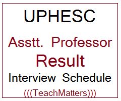 image : UPHESC Assistant Professor Result 2020 Interview Schedule @ TeachMatters
