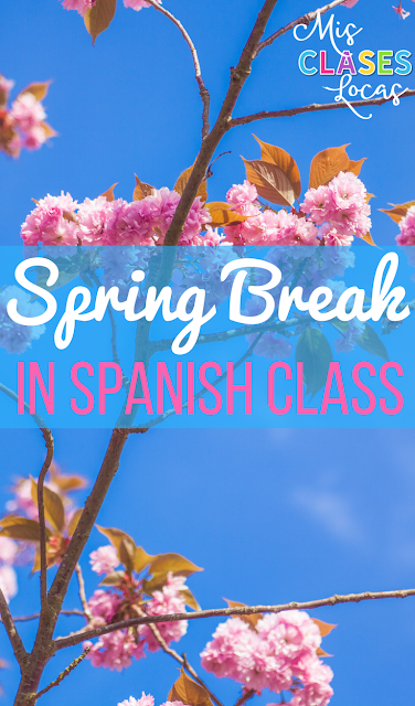 Spring Break in Spanish class - what to do the next day!?!