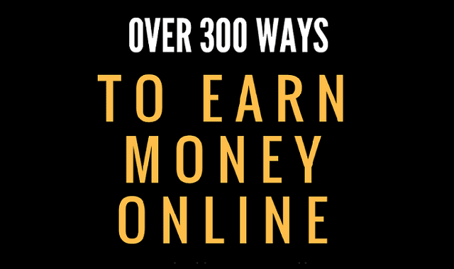Over 300 Ways To Earn Money