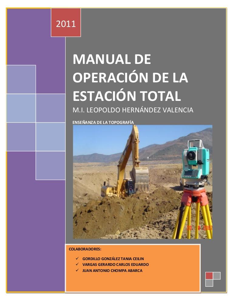 Manual de operación de la estación total: Enseñanza de la topografía – M. I. Leopoldo Hernández Valencia