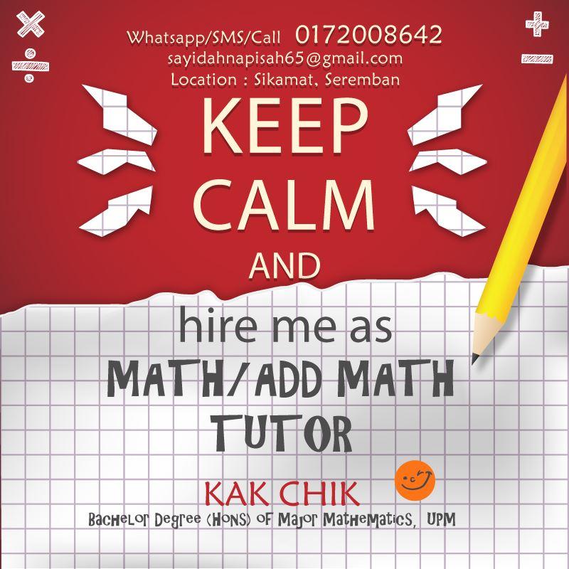Tutor Addmath, Kelas Tusyen Matematik UPSR, PT3, SPM, Matrik, Universiti (2019)