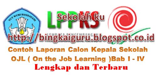 Contoh Laporan Calon Kepala Sekolah Ojl On The Job Learning Bab 1 4 Lengkap Dan Terbaru
