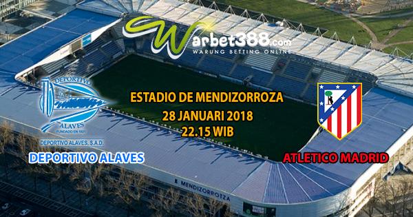 Situs Bandar Togel Online Terlengkap - Prediksi Bola La Liga Deportivo Alaves vs Atletico Madrid 28 Januari 2017