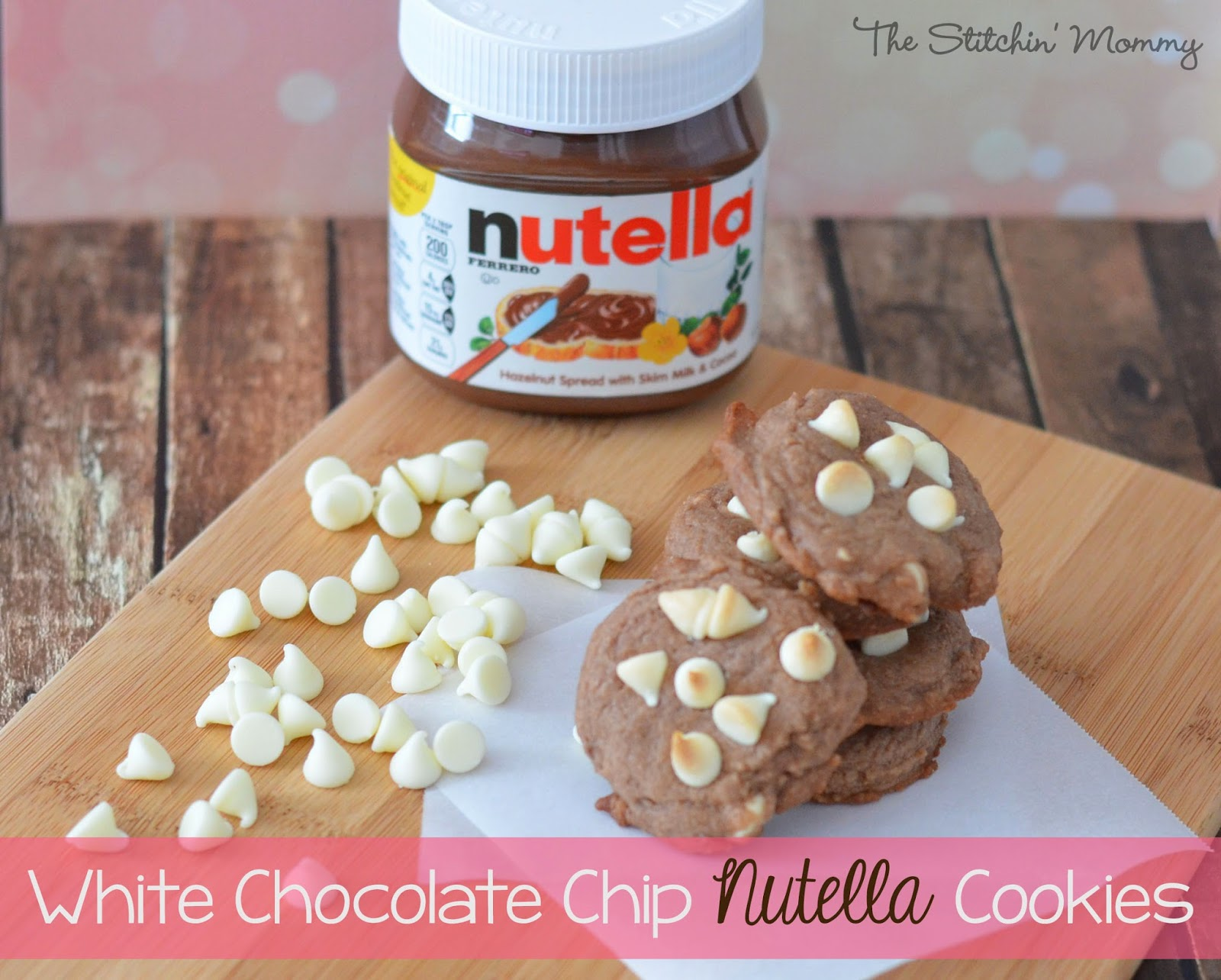White Chocolate Chip Nutella Cookies by The Stitchin' Mommy https://www.thestitchinmommy.com