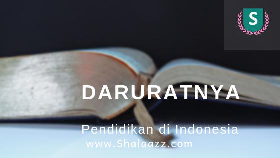 Daruratnya Pendidikan di Indonesia