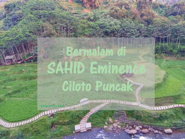 Bermalam di Hotel Sahid Eminence Ciloto Puncak