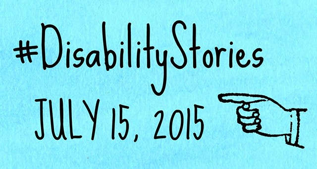 "Blue box that says ""#DisabilityStories July 15, 20150"" with a pointing hand symbol."