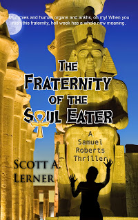 fraternity of soul eater, samuel roberts thriller, scott a lerner, egyptian thriller, cult thriller, fraternity thriller, fraternity book