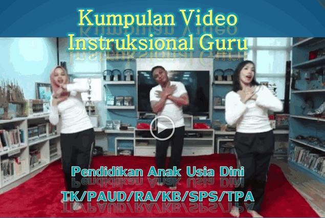 Kumpulan Video Instruksional Guru dan Tutor TK/PAUD/RA/KB/SPS/TPA