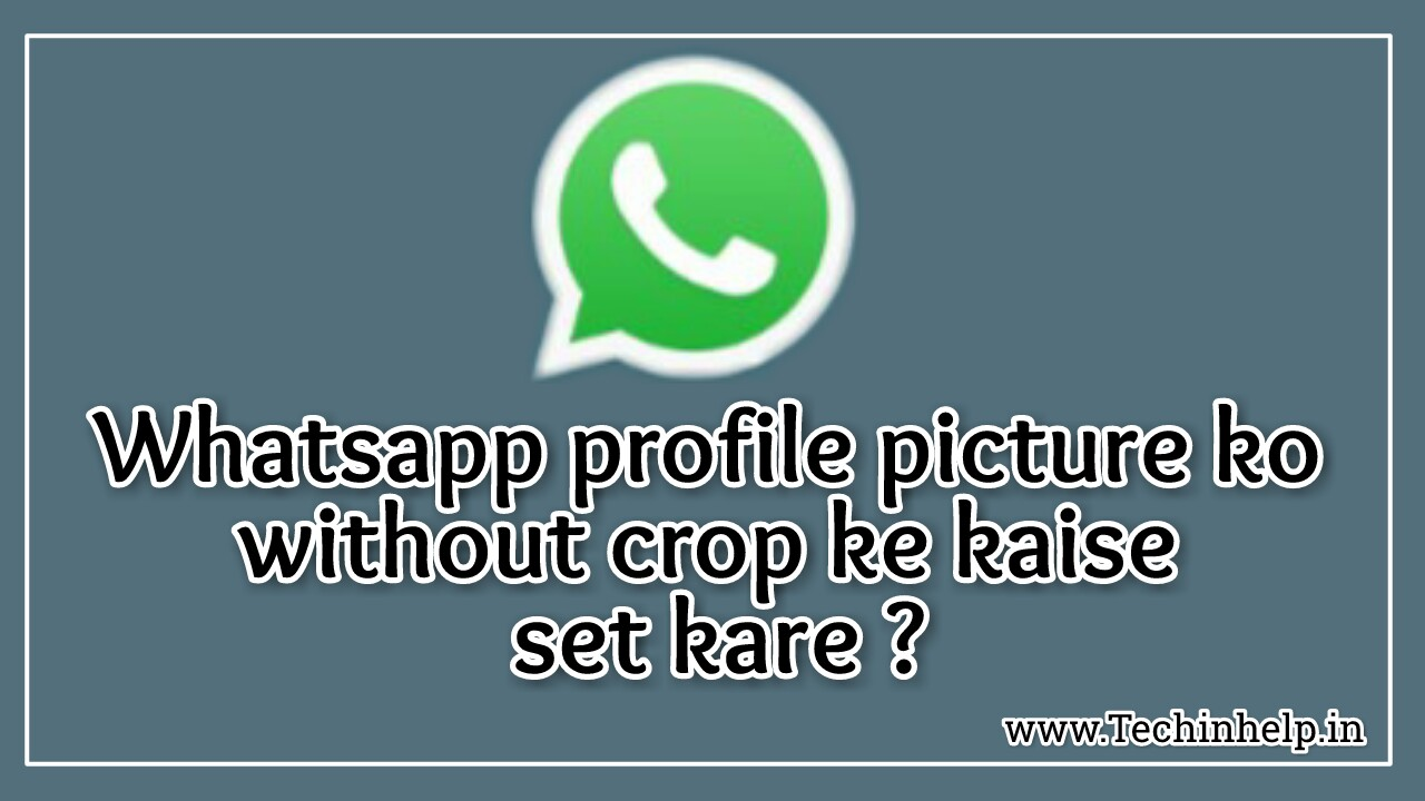 How to set whatsapp dp without cropping
