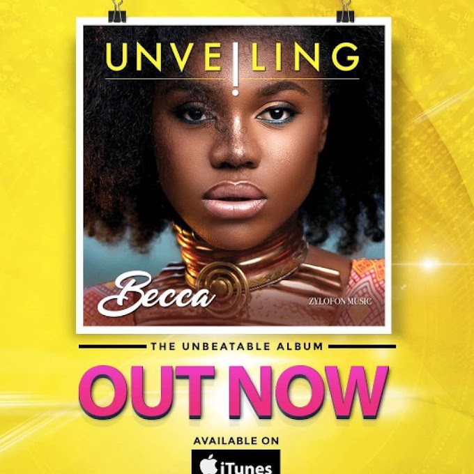 "Becca drops New Album ""Unveling"", Listen to ""Number 1"" featuring Mr Eazi"