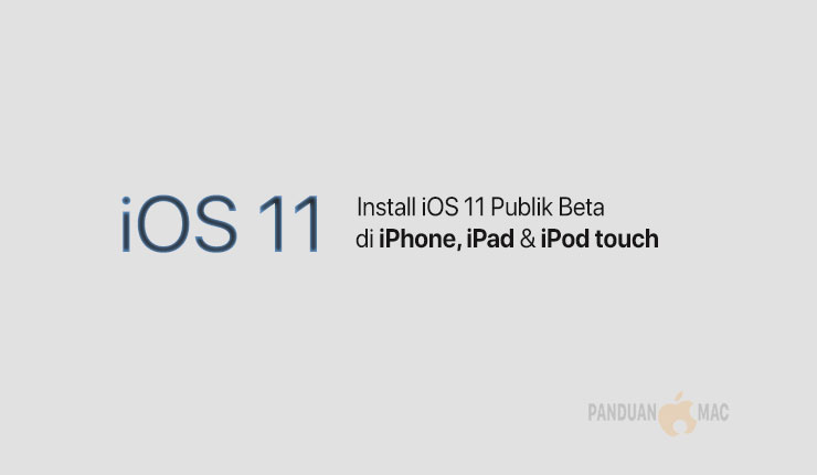 Cara Install iOS 11 Publik Beta di iPhone, iPad, dan iPod touch