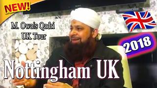 Muhammad Owais Raza Qadri UK Tour Latest Mehfil e Milad in Nottingham UK 2018