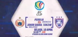 Jadwal Siaran Langsung Persija vs Johor Darul Takzim - Piala AFC