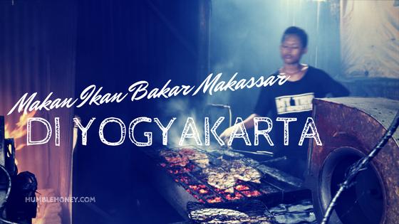 Makan Ikan Bakar Makassar di Yogyakarta
