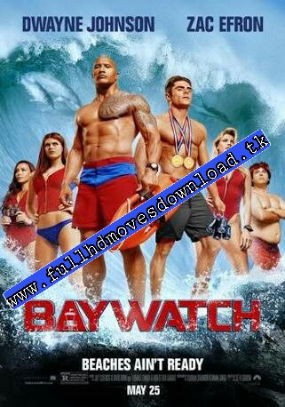 Baywatch 2017 Dual Audio HDRip 720p