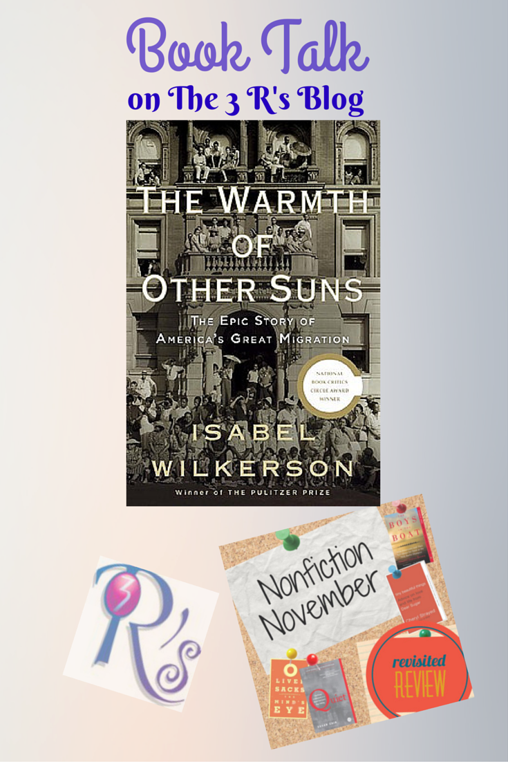 Nonfiction November book discussion repost on The 3 Rs Blog: THE WARMTH OF OTHER SUNS, by Isabel Wilkerson