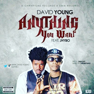 "VIDEO: David Young Ft Jhybo – ""Anything You Want"""
